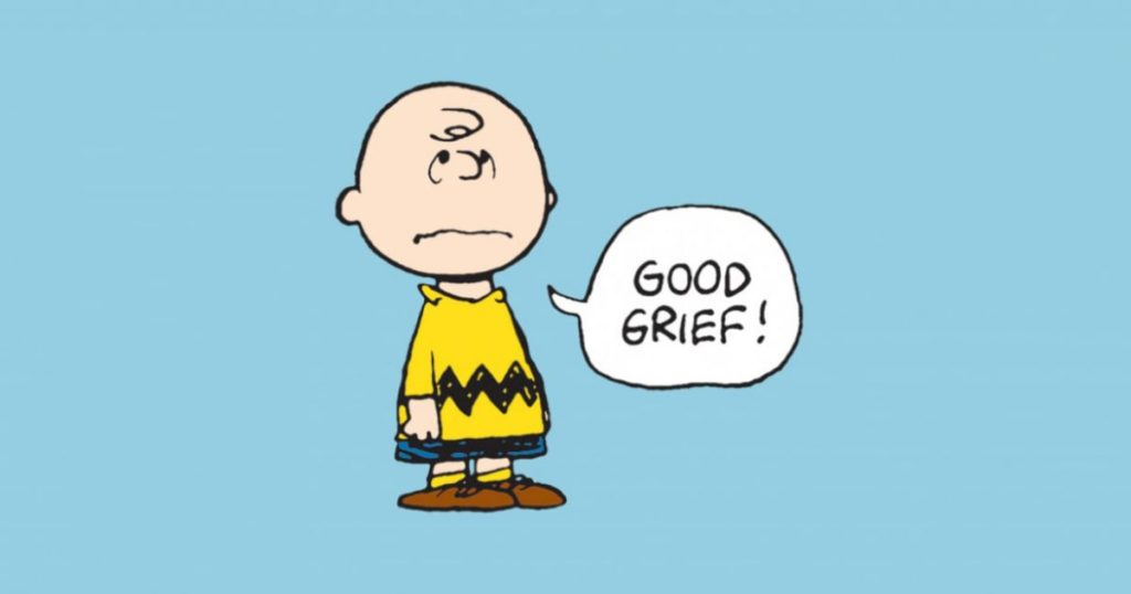 "Charlie Brown from Peanuts says, ""Good grief!"""