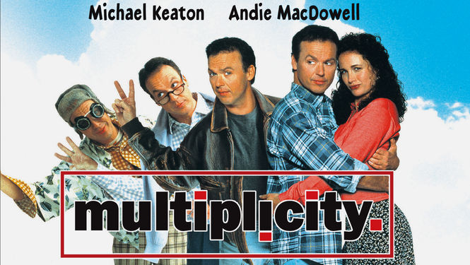 Multiplicity starring Michael Keaton and Andie MacDowell