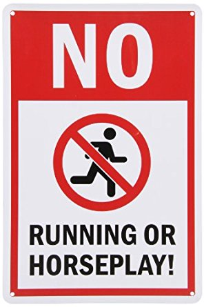 No Running or Horseplay