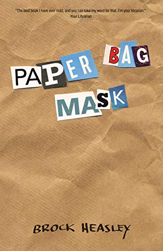 The cover to Paper Bag Mask, a novel by Brock Heasley