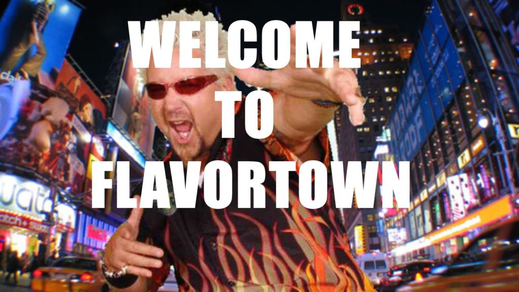 Guy Fieri welcomes you to Flavortown